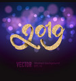 2019 festive inscription in gold on background vector image