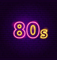 80s sign neon label vector image vector image
