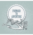 Forward to the adventure hand drawn vector image vector image