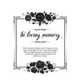funeral card retro frame with rose flowers vector image vector image