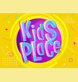 kids place banner in cartoon style bright for vector image