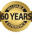 Valuable 60 years of experience golden label with vector image vector image