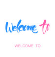 welcome to template vector image