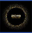happy new year 2019 gold bright disco lights vector image vector image