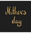 Mothers day gold lettering card Modern vector image vector image