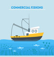 cartoon commercial fishing in sea card poster vector image vector image