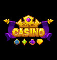 casino logo banner with golden crown and treasure vector image vector image