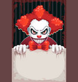 creepy circus poster scary evil clown with paper vector image