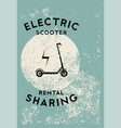 electric scooter rental and sharing grunge poster vector image