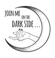female hand beckons to dark side moon vector image vector image