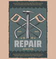 retro poster of repair saw and hammer vector image vector image