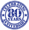 Celebrating 80 years anniversary grunge rubber sta vector image vector image