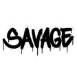 graffiti savage word sprayed isolated on white vector image vector image