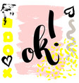 ok hand drawn brush lettering on colorful vector image vector image