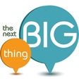 The next big thing vector image vector image