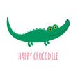cartoon cute crocodile isolated on white vector image vector image