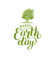 happy earth day hand lettering tree vector image vector image