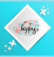 happy lettering banner for love card vector image