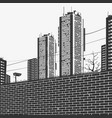 urban panorama skyscrapers and the brick fence vector image vector image