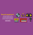 audio record equipment banner horizontal concept vector image