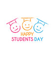 happy students day learning graduate and vector image