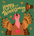 happy thanksgiving card with turkey cartoon vector image