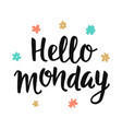 hello monday poster typographic design vector image vector image
