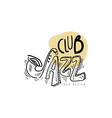 jazz club logo vintage music label element for vector image vector image