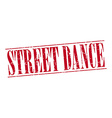 street dance red grunge vintage stamp isolated on vector image vector image