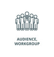audiencemarketing teamworkgroup line icon vector image