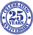 Celebrating 25 years anniversary grunge rubber sta vector image vector image