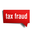 tax fraud red 3d speech bubble vector image vector image