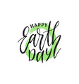 happy earth day hand lettering vector image vector image