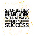 self-belief and hard work design element vector image vector image