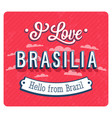 vintage greeting card from brasilia - brazil vector image vector image