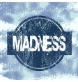 madness stamp vector image vector image