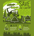 save the earth and natural resources eco poster vector image vector image