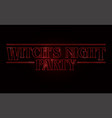 witchs night party text design halloween word vector image