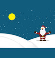 christmas santa claus standing snow hill vector image vector image