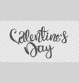 happy valentines day calligraphic inscription vector image vector image