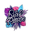 surf please hand written lettering quote vector image vector image