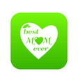 best mother icon green vector image