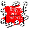 happy new year 2018 and soccer balls vector image