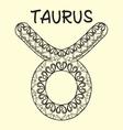 Taurus sign zodiac Hand drawn sketch vector image