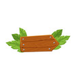 blank wooden arrow plank with green leaves vector image vector image