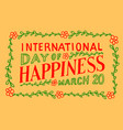 international day happiness vector image vector image
