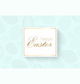 happy easter background decorative text eggs vector image
