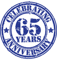Celebrating 65 years anniversary grunge rubber st vector image vector image