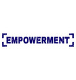 grunge textured empowerment stamp seal inside vector image