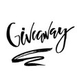 its giveaway lettering text typography for vector image vector image